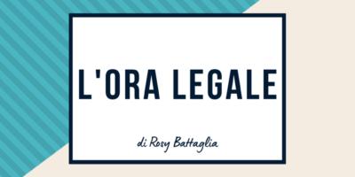 L'ORA LEGALE DI ROSY BATTAGLIA