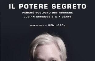 il potere segreto Assange Stefania Maurizi